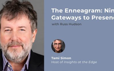 Insights at the Edge – Russ Hudson: The Enneagram: Nine Gateways to Presence